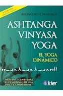 Papel ASHTANGA VINYASA YOGA EL YOGA DINAMICO (3 EDICION CORREGIDA Y AMPLIADA)
