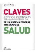Papel CLAVES JURIDICAS Y ASISTENCIALES PARA LA CONFORMACION DE UN SISTEMA FEDERAL INTEGRADO DE SALUD