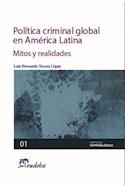 Papel POLITICA CRIMINAL GLOBAL EN AMERICA LATINA MITOS Y REALIDADES (MEMORIA CRIMINOLOGICA 01)