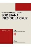 Papel PARA ANIMARSE A LEER A SOR JUANA INES DE LA CRUZ (CUADERNOS)