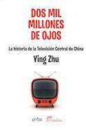 Papel DOS MIL MILLONES DE OJOS LA HISTORIA DE LA TELEVISION CENTRAL DE CHINA