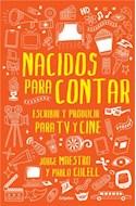 Papel NACIDOS PARA CONTAR ESCRIBIR Y PRODUCIR PARA TV Y CINE