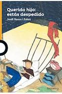 Papel QUERIDO HIJO ESTAS DESPEDIDO (SERIE NARANJA) (10 AÑOS) (RUSTICA)