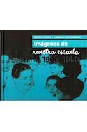 Papel IMAGENES DE NUESTRA ESCUELA ARGENTINA 1900 - 1960 (CARTONE)