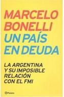 Papel UN PAIS EN DEUDA LA ARGENTINA Y SU IMPOSIBLE RELACION CON EL FMI