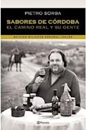 Papel SABORES DE CORDOBA EL CAMINO REAL Y SU GENTE (EDICION BILINGUE ESPAÑOL-INGLES) (RUSTICO)