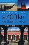 Papel FUGAS Y VIAJATAS A 400 KM DE BUENOS AIRES (FUGAS Y VIAJES)