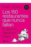 Papel 150 RESTAURANTES QUE NUNCA FALLAN (O QUE NO DEBERIAN FALLAR) [ESPAÑOL-INGLES]