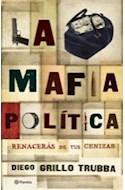 Papel MAFIA POLITICA RENACERAS DE TUS CENIZAS (RUSTICA)
