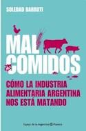 Papel MAL COMIDOS COMO LA INDUSTRIA ALIMENTARIA ARGENTINA NOS ESTA MATANDO (ESPEJO DE LA ARGENTINA)