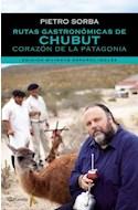Papel RUTAS GASTRONOMICAS DE CHUBUT CORAZON DE LA PATAGONIA (EDICION BILINGUE ESPAÑOL-INGLES)