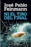 Papel NI EL TIRO DEL FINAL (BIBLIOTECA FEINMANN)