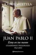 Papel ESTOY EN TUS MANOS CUADERNOS PERSONALES 1962-2003 (SERI  E TESTIMONIO)