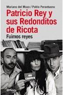 Papel PATRICIO REY Y SUS REDONDITOS DE RICOTA FUIMOS REYES (RUSTICA)