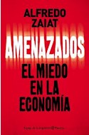 Papel AMENAZADOS EL MIEDO EN LA ECONOMIA (COLECCION ESPEJO DE LA ARGENTINA)