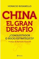 Papel CHINA EL GRAN DESAFIO CONQUISTADOR O SOCIO ESTRATEGICO  (RUSTICO)