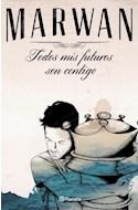 Papel TODOS MIS FUTUROS SON CONTIGO (RUSTICA)
