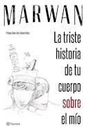 Papel TRISTE HISTORIA DE TU CUERPO SOBRE EL MIO [PROLOGO DE SAMIR ABU-TAHOUN RECIO]
