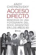 Papel ACCESO DIRECTO MEMORIAS DE UNA FOTOGRAFA DEL ROCK ARGENTINO EN LOS AÑOS 80