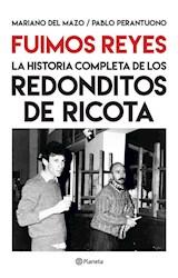 Papel FUIMOS REYES LA HISTORIA COMPLETA DE LOS REDONDITOS DE RICOTA