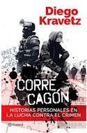 Papel CORRE CAGON HISTORIAS PERSONALES EN LA LUCHA CONTRA EL CRIMEN