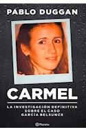 Papel CARMEL LA INVESTIGACION DEFINITIVA SOBRE EL CASO GARCIA BELSUNCE
