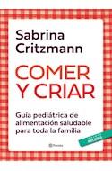 Papel COMER Y CRIAR GUIA PEDIATRICA DE ALIMENTACION SALUDABLE PARA TODA LA FAMILIA [INCLUYE RECETAS]