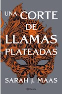 Papel UNA CORTE DE LLAMAS PLATEADAS [SAGA UNA CORTE DE ROSAS Y ESPINAS 5]