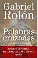 Papel PALABRAS CRUZADAS DEL DOLOR A LA VERDAD [EDICION DEFINITIVA - INCLUYE UN CASO NUEVO]