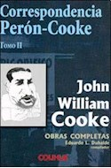 Papel CORRESPONDENCIA PERON - COOKE [TOMO II] (OBRAS COMPLETAS DE JOHN WILLIAM COOK)