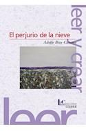 Papel PERJURIO DE LA NIEVE [2/EDICION] (COLECCION LEER Y CREAR)