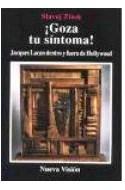 Papel GOZA TU SINTOMA JACQUES LACAN DENTRO Y FUERA DE HOLLYWO