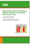 Papel GESTION ESTRATEGICA PARA INSTITUCIONES EDUCATIVAS (COLECCION CUADERNOS)