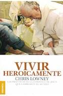 Papel VIVIR HEROICAMENTE LAS PRACTICAS DE LA COMPAÑIA DE JESUS QUE CAMBIARON EL MUNDO (COACHING PERSONAL)