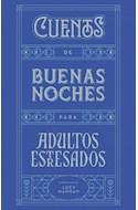 Papel CUENTOS DE BUENAS NOCHES PARA ADULTOS ESTRESADOS (COLECCION EXITOS) (CARTONE)