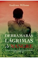 Papel DERRAMARAS LAGRIMAS DE SANGRE UN AMOR PROHIBIDO EN TIEMPOS DE ESCLAVITUD BRASIL 1866-1888