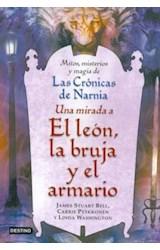 Papel UNA MIRADA A EL LEON LA BRUJA Y EL ARMARIO (MITOS MISTE Y MAGIA DE LAS CRONICAS DE NARNIA)