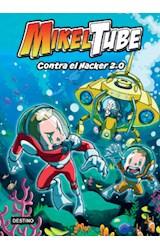 Papel MIKELTUBE 4 CONTRA EL HACKER 2.0