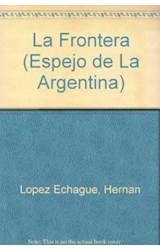Papel FRONTERA VIAJE AL MISTERIOSO TRIANGULO DE BRASIL ARGENTINA (ESPEJO DE LA ARGENTINA) (RUSTICA)