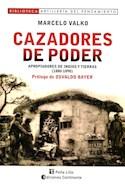 Papel CAZADORES DE PODER APROPIADORES DE INDIOS Y TIERRAS 1880-1890 (ARTILLERIA DEL PENSAMIENTO) (RUSTICO)