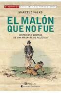 Papel MALON QUE NO FUE HISTORIAS Y GRIETAS DE UNA MASACRE DE PELICULA (RUSTICA)