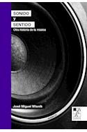 Papel SONIDO Y SENTIDO OTRA HISTORIA DE LA MUSCIA (INCLUYE CD) (BIBLIOTECA DE LA MIRADA)