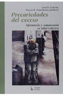 Papel PRECARIEDADES DEL EXCESO INFORMACION Y COMUNICACION EN SALUD COLECTIVA (COLECCION SALUD COLECTIVA)