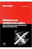 Papel VIOLENCIAS EN LA ADMINISTRACION PUBLICA CASOS Y MIRADAS