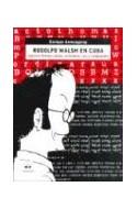 Papel RODOLFO WALSH EN CUBA AGENCIA PRENSA LATINA MILITANCIA