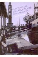 Papel ENTRADA DEL PSICOANALISIS EN LA ARGENTINA LA CRONOLOGIA NUDOS Y REDES (RUSTICA)