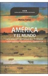 Papel AMERICA Y EL MUNDO UNA SELECCION DE ESCRITOS DE J. B. A  LBERDI SOBRE POLITICA INTERNACIONAL