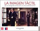 Papel IMAGEN TACTIL DE LA FOTOGRAFIA BINOCULAR AL CINE TRIDIMENSIONAL (COLECCION TEZONTLE)