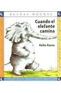 Papel CUANDO EL ELEFANTE CAMINA (COLECCION BUENAS NOCHES)