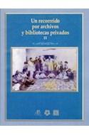 Papel UN RECORRIDO POR ARCHIVOS Y BIBLIOTECAS PRIVADOS II (COLECCION TEZONTLE)